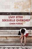 """""""Livet etter seksuelle overgrep"""" av Gwen Purdie"""