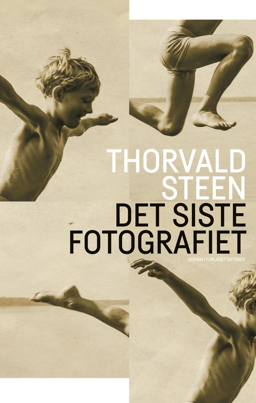 """""""Det siste fotografiet"""" av Thorvald Steen"""