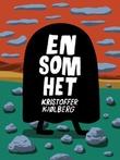 """""""En som het"""" av Kristoffer Kjølberg"""