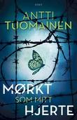 """""""Mørkt som mitt hjerte"""" av Antti Tuomainen"""