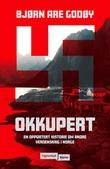 """""""Okkupert - en oppdatert historie om andre verdenskrig i Norge"""" av Bjørn Are Godøy"""