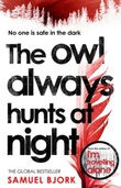 """The owl always hunts at night"" av Samuel Bjørk"