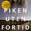 """""""Piken uten fortid"""" av Kathryn Croft"""