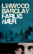 """""""Farlig nær"""" av Linwood Barclay"""
