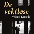 """""""De vektløse"""" av Valeria Luiselli"""