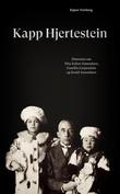 """""""Kapp Hjertestein historien om Nita Kakot Amundsen, Camilla Carpendale og Roald Amundsen"""" av Espen Ytreberg"""