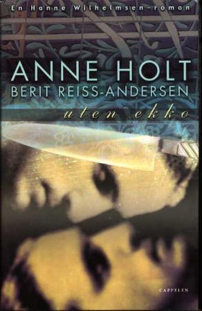 """""""Uten ekko - en Hanne Wilhelmsen-roman"""" av Anne Holt"""