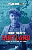 """""""Himmelen over Shetland - historier om motstand og eksil"""" av Øystein Orten"""