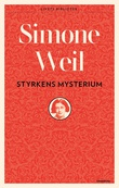 """Styrkens mysterium - essays"" av Simone Weil"