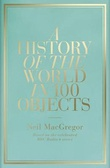 """""""A history of the world in 100 objects"""" av Neil MacGregor"""