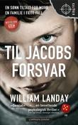 """""""Til Jacobs forsvar"""" av William Landay"""