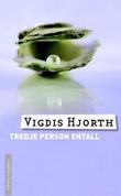 """Tredje person entall"" av Vigdis Hjorth"