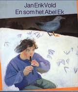 """""""En som het Abel Ek"""" av Jan Erik Vold"""