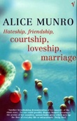 """Hateship, friendship, courtship, loveship, marriage"" av Alice Munro"