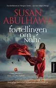 """""""Fortellingen om Nahr"""" av Susan Abulhawa"""