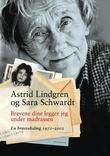 """""""Brevene dine legger jeg under madrassen - en brevveksling 1971-2002"""" av Astrid Lindgren"""
