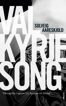 """""""Valkyrjesong - vikingtida i spenn frå Bysants til Island"""" av Solveig Aareskjold"""