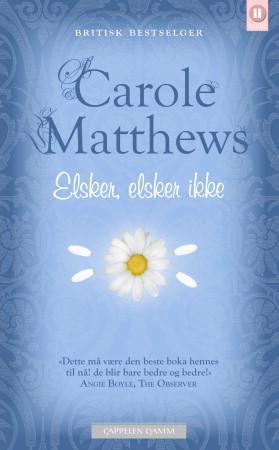 """""""Elsker, elsker ikke"""" av Carole Matthews"""