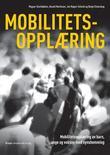 """""""Mobilitetsopplæring - mobilitetsopplæring av barn, unge og voksne med synshemming"""" av Magnar Storliløkken"""