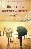 """""""Hotellet på hjørnet av Bitter og Søt"""" av Jamie Ford"""