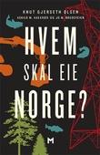 """""""Hvem skal eie Norge?"""" av Knut Gjerseth Olsen"""