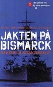 """""""Jakten på Bismarck - kampen om Atlanterhavet"""" av Michael Tamelander"""