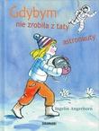 """""""Hvis jeg bare ikke hadde gjort pappa til astronaut (Polsk)"""" av Ingelin Angerborn"""
