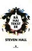 """""""Råhaitekster"""" av Steven Hall"""