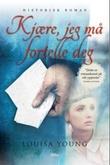 """""""Kjære, jeg må fortelle deg"""" av Louisa Young"""