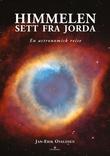 """""""Himmelen sett fra Jorda - en astronomisk reise"""" av Jan-Erik Ovaldsen"""