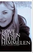 """""""Nede i himmelen - roman"""" av Tove Nilsen"""