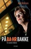 """""""På BA-HR bakke - en varslers historie"""" av Kari Breirem"""