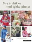 """""""Gøy å strikke med tykke pinner"""" av Gunn Birgirsdottir"""
