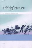"""""""På ski over Grønland - en skildring av den norske Grønlands-ekspedisjon 1888-89"""" av Fridtjof Nansen"""
