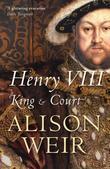 """""""Henry VIII - King and Court"""" av Alison Weir"""
