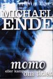 """""""Momo, eller Kampen om tiden ; Den uendelige historie"""" av Michael Ende"""