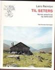 """""""Til seters - Norsk seterbruk og seterstell"""" av Lars Reinton"""