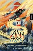 """""""Alma Freng og en flyvende fars hemmelighet"""" av Ida Tufte Michelsen"""