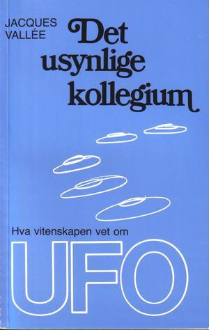 """""""Det usynlige kollegium - hva vitenskapen vet om UFO"""" av Jacques Vallee"""