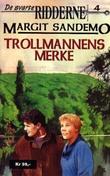 """""""Trollmannens merke"""" av Margit Sandemo"""