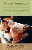 """""""Dyrenes følelsesliv en ledende forsker undersøker dyrenes glede, sorg og empati - og hvorfor det betyr noe"""" av Marc Bekoff"""