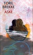 """""""Aske - roman"""" av Toril Brekke"""
