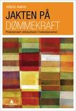 """""""Jakten på dømmekraft praksisnært etikkarbeid i helsetjenesten"""" av Marie Aakre"""