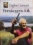 """""""Finnskogens folk"""" av Dagfinn Grønoset"""