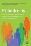 """""""Et bedre liv - historier, erfaringer og forskning om recovery ved rusmiddelmisbruk og psykiske helseproblemer"""" av Anne Landheim"""