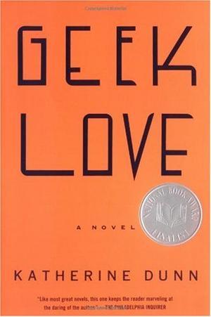 """""""Geek Love"""" av Katherine Dunn"""