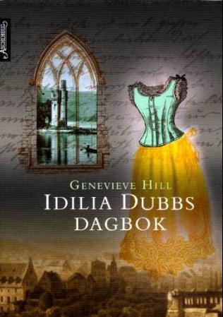 """Idilia Dubbs dagbok"" av Genevieve Hill"