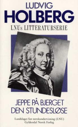 """""""Jeppe på bjerget ; Den stundesløse"""" av Ludvig Holberg"""