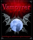 """""""Vampyrer - fortellingene, folketroen og fascinasjonen"""" av Sally Regan"""
