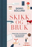 """""""Skikk og bruk - praktisk folkeskikk for moderne mennesker"""" av Sigrid Sollund"""